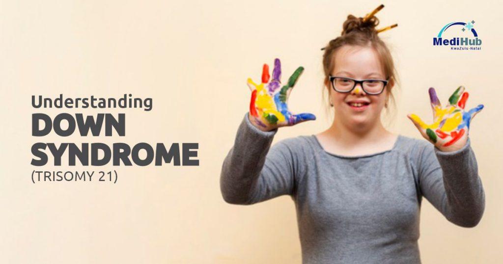 Understanding Down Syndrome_trisomy 21